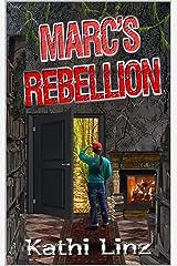 Marc's Rebellion Kindle Edition
