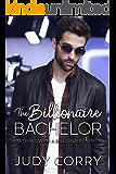 The Billionaire Bachelor: Clean Romance (Matched With A Billionaire Book 1)