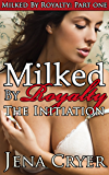 Milked by Royalty Part One: The Initiation