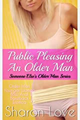 Public Pleasing An Older Man (Someone Else's Older Man Series) Kindle Edition