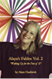 """Alaya's Fables Vol. 2: """"Waking Up for the Fun of It"""""""