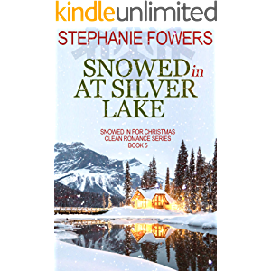 Snowed In at Silver Lake (Snowed In for Christmas Clean Romance Series Book 5)