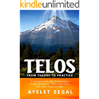 Telos - From Theory To Practice: A Voyage on the Way to Ascension