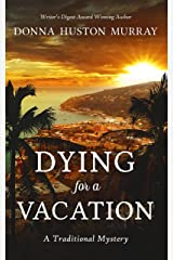 DYING FOR A VACATION: A Traditional Mystery Kindle Edition