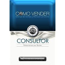 CÓMO VENDER, Manual de Ventas y Atención al Cliente (Spanish Edition) Jul 5, 2013