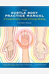 The Subtle Body Practice Manual: A Comprehensive Guide to Energy Healing (English Edition) eBook Kindle