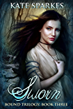 Sworn (Bound Trilogy Book 3)