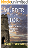 Murder on the Tor: An Exham on Sea Mystery Whodunnit (Exham on Sea Mysteries Book 3) (English Edition)