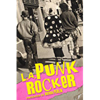 LA Punk Rocker: Stories of Sex, Drugs and Punk Rock that will make you wish you'd been there. book cover