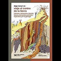 Viaje al centro de la Tierra: Volcanes, terremotos