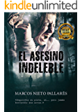 EL ASESINO INDELEBLE: Premio Eriginal Books 2017 (Novela negra)