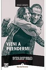 Vieni a prendermi (Stanford Series Vol. 1) (Italian Edition) Kindle Edition