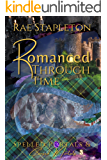 Romanced Through Time: Time Travel Romance (Spelled Portals & Cursed Mortals Book 3)