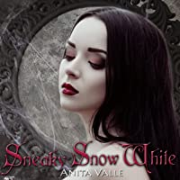 Sneaky Snow White: Dark Fairy Tale Queen Series, Book 2