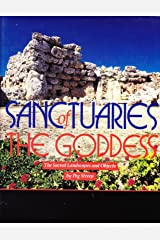 Sanctuaries of the Goddess: The Sacred Landscapes and Objects Hardcover