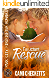 Reluctant Rescue (Park City Firefighter Romance Book 6)