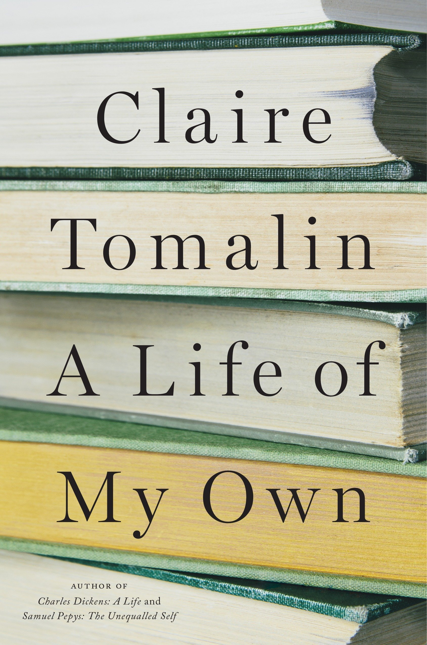 A Life of My Own: A Memoir: Claire Tomalin: 9780399562914
