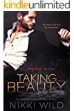 Taking Beauty (Taking Beauty Trilogy Book 1)