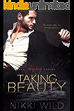 Taking Beauty (Taking Beauty Trilogy Book 1)