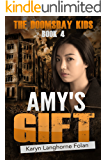 The Doomsday Kids Book 4: Amy's Gift