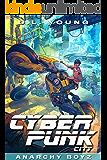 Cyberpunk City Book Two: Anarchy Boyz