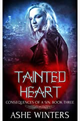 Tainted Heart (Consequences of a Sin Book 3) Kindle Edition