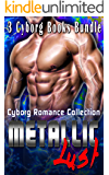 Metallic Lust: Cyborg Romance Collection