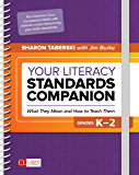 Your Literacy Standards Companion, Grades K-2: What They Mean and How to Teach Them (Corwin Literacy)