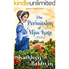 The Persuasion of Miss Kate: A Humorous Traditional Regency Romance (My Notorious Aunt series Book 4)