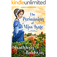 The Persuasion of Miss Kate: A Humorous Traditional Regency Romance (My Notorious Aunt series Book 4) (English Edition)