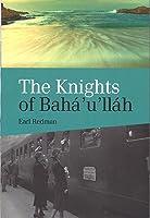 The Knights Of Bahá'u'lláh (English