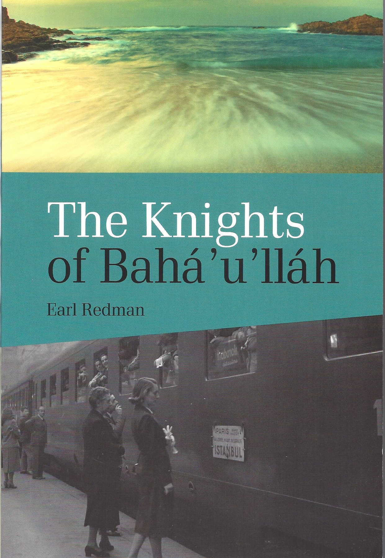 The Knights Of Bahá'u'lláh (English Edition)
