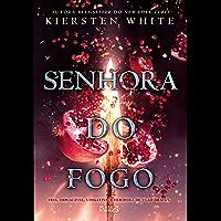 Senhora do fogo (Saga da Conquistadora Livro 3)