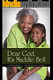 Dear God, It's Maddie Bell (A Novella)