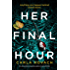 Her Final Hour: An absolutely unputdownable mystery thriller (Detective Gina Harte Book 2)