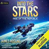 Into the Stars: Rise of the Republic, Book 1