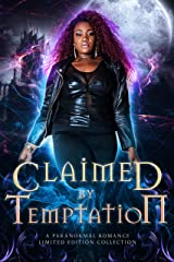 Claimed by Temptation: A Paranormal Romance Limited Edition Collection Kindle Edition
