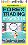 Forex: Strategies - Best Forex Trading Strategies For High Profit and Reduced Risk (Forex Strategies Book 2)