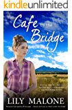 The Cafe By The Bridge (The Chalk Hill Series Book 2)