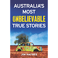 Australia's Most Unbelievable True Stories