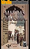 A Madras Miasma: A Superintendent Le Fanu Mystery (Superintendent Le Fanu Mystery Series Book 1)
