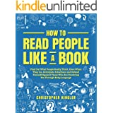 How to Read People Like a Book: Find Out What People Really Think, Even When They Lie. Anticipate Intentions and Defend Yours