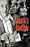 Zapata's Disciple: Essays (Curbstone)