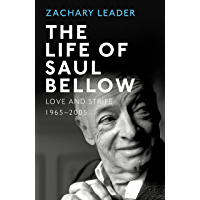 The Life of Saul Bellow: Love and Strife, 1965–2005