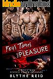 Four Times the Pleasure: A Reverse Harem Christmas Love Story