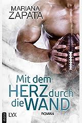 Mit dem Herz durch die Wand (German Edition) Kindle Edition