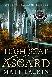 The High Seat of Asgard: Eschaton Cycle (Gods of the Ragnarok Era Book 4)