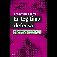 En legítima defensa: Yakiri Rubio y la bran batalla contra la violencia machista y el sistema penal