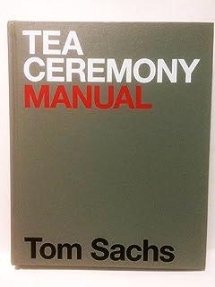 Tom sachs space program tom sachs 9780847832262 amazon books tea ceremony manual fandeluxe Choice Image