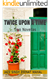 Twice Upon a Time: Two Novellas